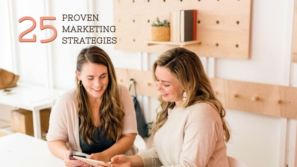 25 Marketing Strategies to Grow Your Business