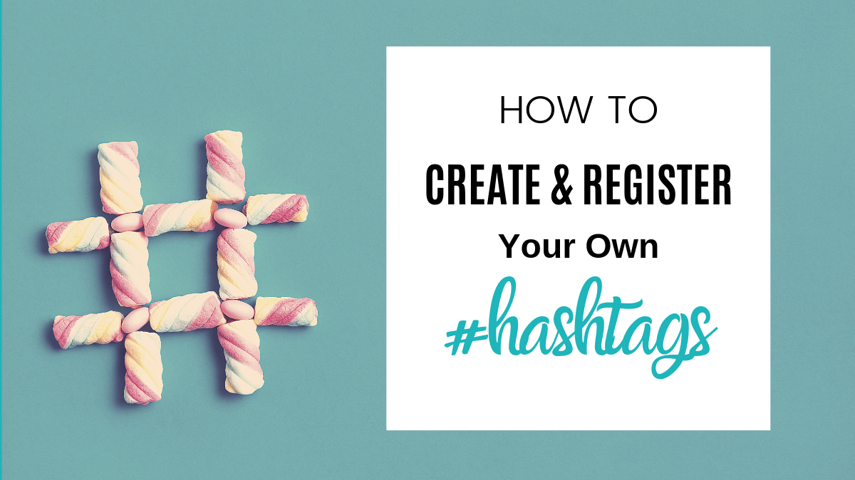 How to find and register your own hashtags