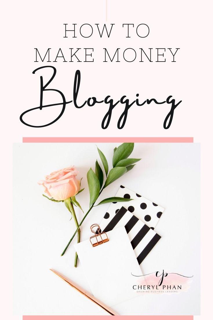 How to Make Money Blogging by Cheryl Phan