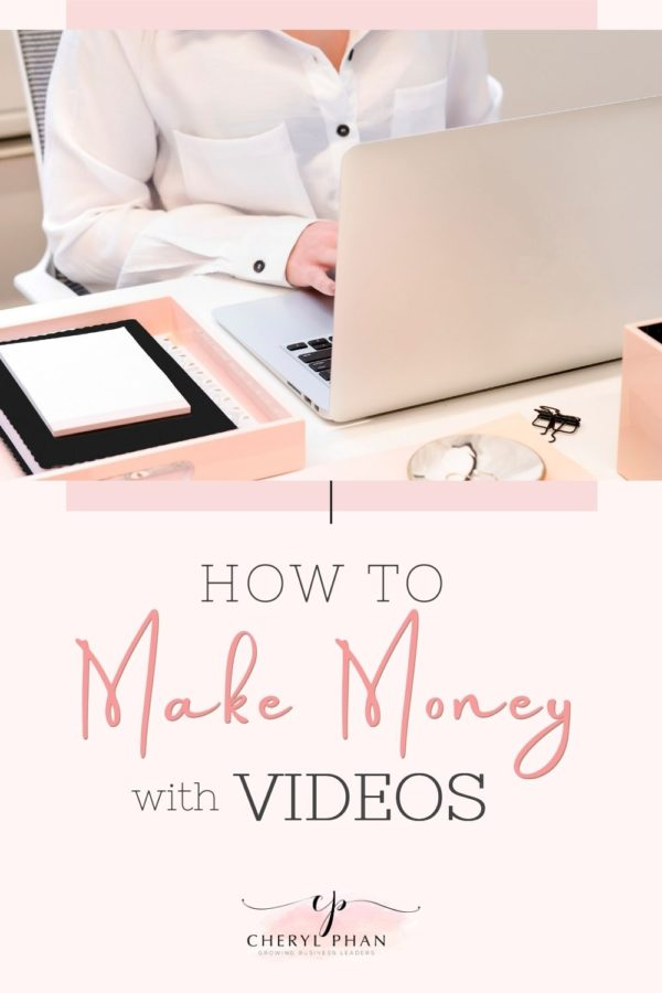 How to Make Money with Videos by Cheryl Phan Business Coach for Women 50+