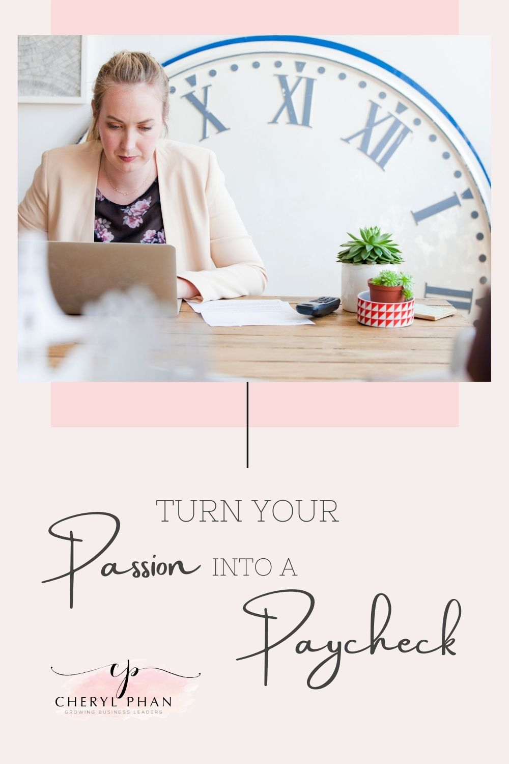 Turn Your Passion into a Paycheck