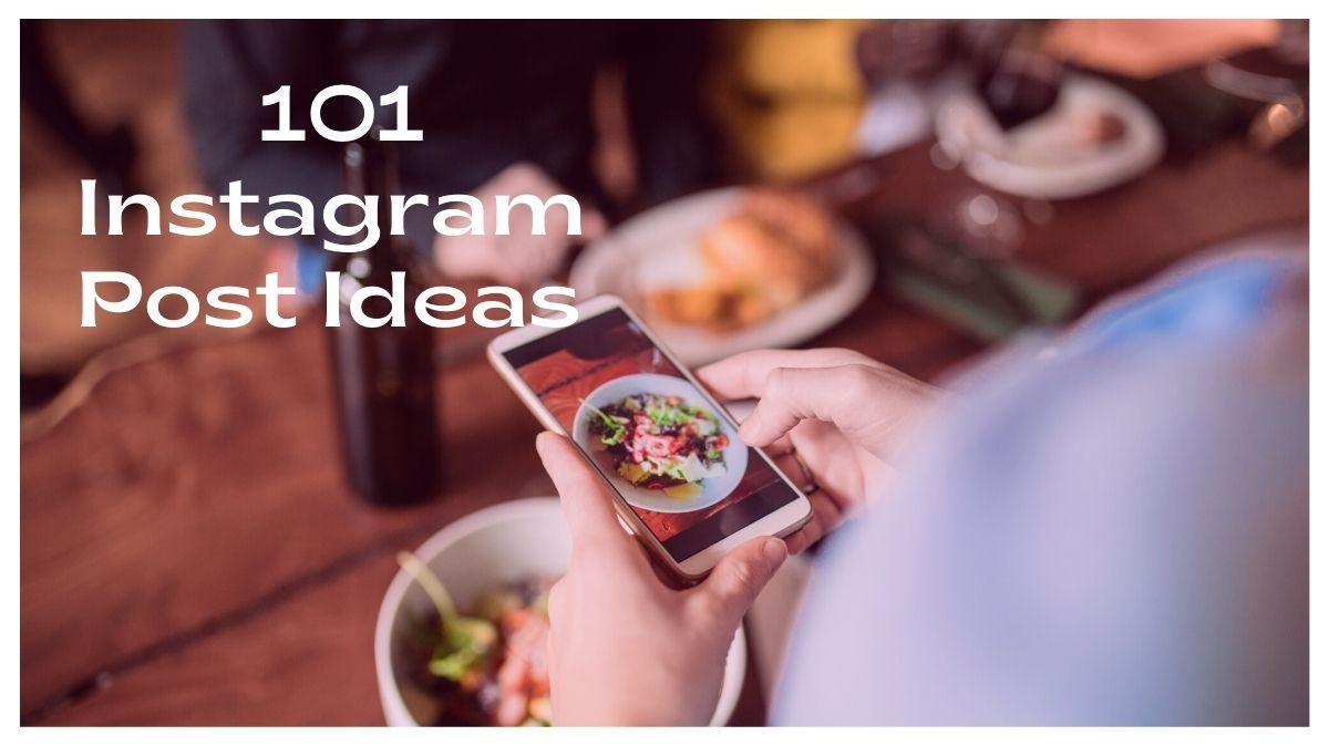 101 Instagram Post Ideas