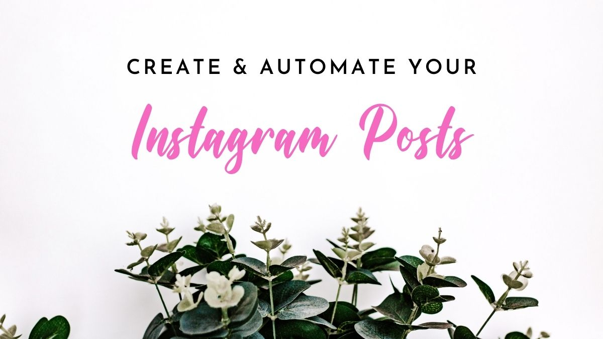 Tools to Create and Automate Your Instagram Posts