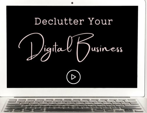 5 Ways To Declutter Your Digital Business